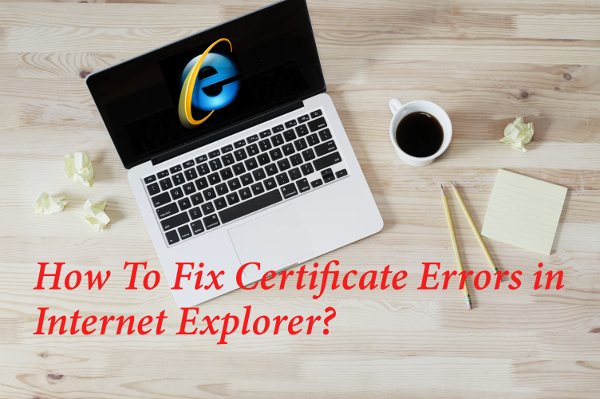 How To Fix Security Certificate Errors in Internet Explorer